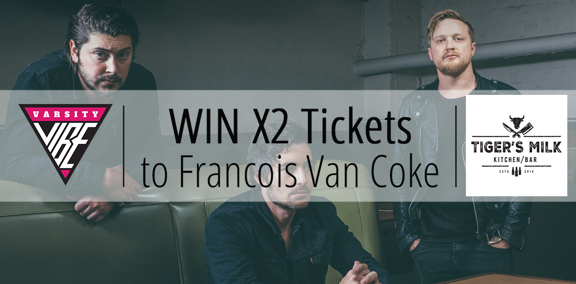 Win X2 Tickets to Francois Van Coke LIVE at Tiger's Milk!